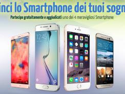 Vinci Subito lo Smartphone dei Tuoi Sogni!