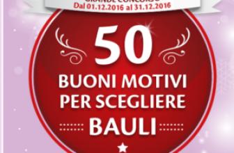 Concorso a Premi 50 Buoni Motivi per Scegliere Bauli